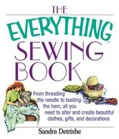 The Everything Sewing Book - Sandra Detrixhe