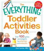 The Everything Toddler Activities Book: Over 400 games and projects to entertain and educate - Joni Levine