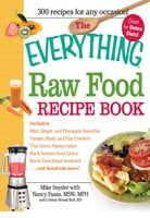 The Everything Raw Food Recipe Book - Lorena Novak Bull,Mike Snyder,Nancy Faass