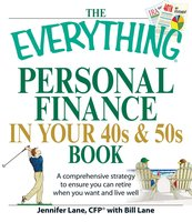 The Everything Personal Finance in Your 40s and 50s Book: A comprehensive strategy to ensure you can retire when you want and live well - Jennifer Lane