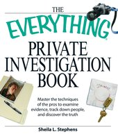 The Everything Private Investigation Book - Sheila L Stephens