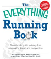 The Everything Running Book: The ultimate guide to injury-free running for fitness and competition - Art Liberman,Randy Brown,Eileen Myers