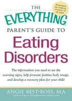 The Everything Parent's Guide to Eating Disorders - Angie Best-Boss