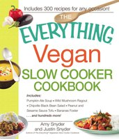 The Everything Vegan Slow Cooker Cookbook - Amy Snyder,Justin Snyder