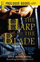 The Harp and the Blade - John Myers Myers