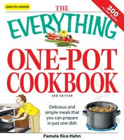 The Everything One-Pot Cookbook - Pamela Rice Hahn