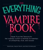 The Everything Vampire Book - Barb Karg,Rick Sutherland,Arjean Spaite