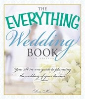 The Everything Wedding Book: Your All-in-One Guide to Planning the Wedding of Your Dreams - Katie Martin