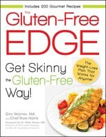 The Gluten-Free Edge: Get Skinny the Gluten-Free Way! - Gini Warner, Ross Harris