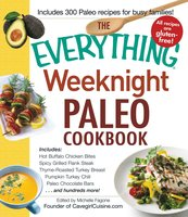 The Everything Weeknight Paleo Cookbook - Michelle Fagone
