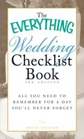 The Everything Wedding Checklist Book: All you need to remember for a day you'll never forget - Holly Lefevre