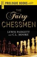 The Fairy Chessman - Lewis Padgett, C.L. Moore