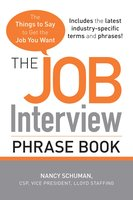 The Job Interview Phrase Book: The Things to Say to Get You the Job You Want - Nancy Schuman