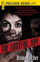 The Lustful Ape - Bruno Fischer