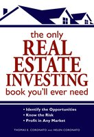 The Only Real Estate Investing Book You'll Ever Need - Thomas E Coronato,Helen Coronato