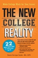 The New College Reality: Make College Work For Your Career - Bonnie Kerrigan Snyder