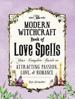 The Modern Witchcraft Book of Love Spells - Skye Alexander