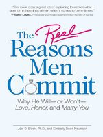 The Real Reasons Men Commit: Why He Will – or Won't – Love, Honor and Marry You - Joel D Block, Kimberly Dawn Neumann