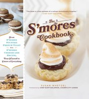 The S'mores Cookbook - Susan Whetzel