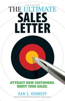 The Ultimate Sales Letter 4Th Edition: Attract New Customers. Boost your Sales. - Dan S. Kennedy