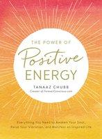 The Power of Positive Energy - Tanaaz Chubb