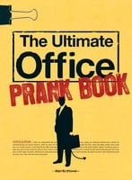 The Ultimate Office Prank Book - Mae B Fired