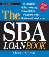 The SBA Loan Book: The Complete Guide to Getting Financial Help Through the Small Business Administration - Charles H. Green