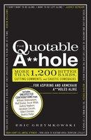 The Quotable A**hole - Eric Grzymkowski