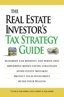 The Real Estate Investor's Tax Strategy Guide - Tammy H Kraemer,Tyler Kraemer