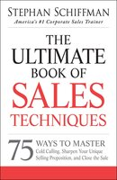 The Ultimate Book of Sales Techniques - Stephan Schiffman