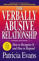 The Verbally Abusive Relationship, Expanded Third Edition: How to recognize it and how to respond - Patricia Evans