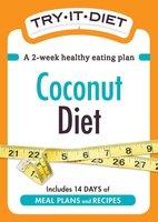 Try-It Diet: Coconut Oil Diet - Adams Media
