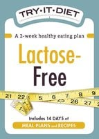 Try-It Diet: Lactose-Free - Adams Media