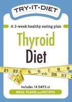 Try-It Diet: Thyroid Diet - Adams Media