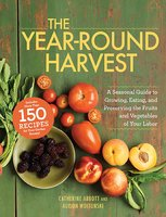 The Year-Round Harvest - Catherine Abbott