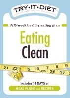 Try-It Diet: Eating Clean - Adams Media