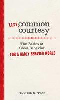 Uncommon Courtesy - Jennifer M Wood