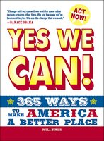 Yes, We Can!: 365 Ways to Make America a Better Place - Paula Munier