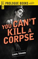 You Can't Kill a Corpse - Louis Trimble