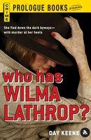 Who Has Wilma Lathrop? - Day Keene