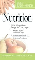 Your Guide to Health: Nutrition - Kimberly A. Tessmer
