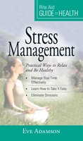 Your Guide to Health: Stress Management: Practical Ways to Relax and Be Healthy - Eve Adamson