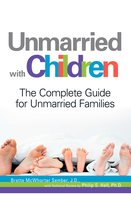 Unmarried with Children: The Complete Guide for Unmarried Families - Brette Sember