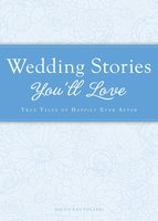 Wedding Stories You'll Love: True tales of happily ever after - Helen Kay