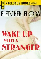 Wake Up With a Stranger - Fletcher Flora