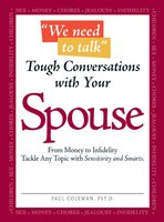 We Need to Talk – Tough Conversations With Your Spouse: From Money to Infidelity Tackle Any Topic with Sensitivity and Smarts - Paul Coleman