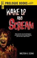 Wake Up and Scream - Milton K Ozaki