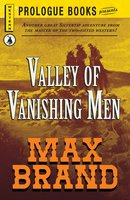 Valley of the Vanishing Men - Max Brand