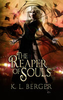 The Reaper of Souls - Katja L. Berger