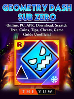 Geometry Dash Sub Zero, Online, PC, APK, Download, Scratch, Free, Coins, Tips, Cheats, Game Guide Unofficial - The Yuw